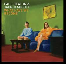 CDClub - Heaton Paul and Jacqui Abbott-What Have We Become/CD/2014/New/